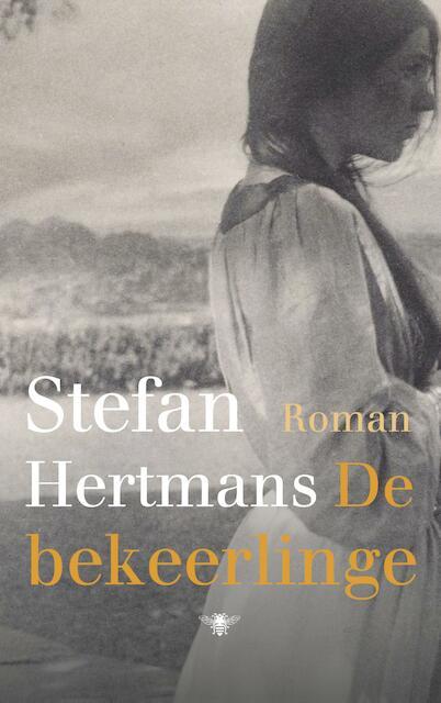 De bekeerlinge - Stefan Hertmans