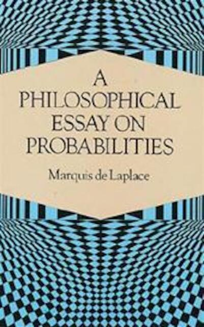 a philosophical essay on probabilities Pierre simon laplace a philosophical essay on probabilities of poker paragraph homework help.