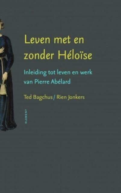 Leven met en zonder Heloïse - Ted Bagchus, Rien Jonkers