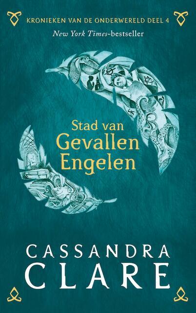 Kronieken van de Onderwereld: Deel 4 Stad van Gevallen Engelen - Cassandra Clare