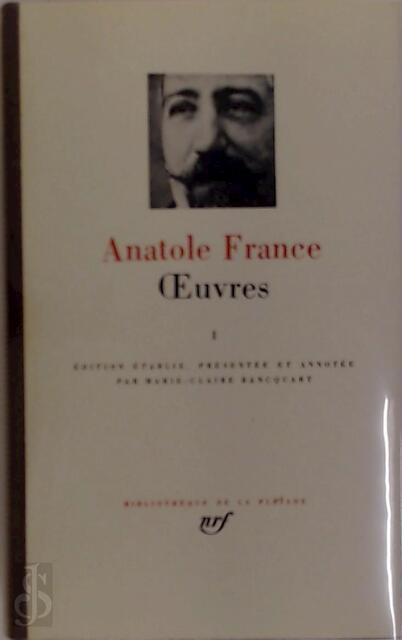 Oeuvres - Tome I - Anatole France