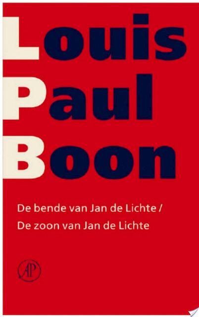 De bende van Jan de Lichte / De zoon van Jan de Lichte - Louis Paul Boon