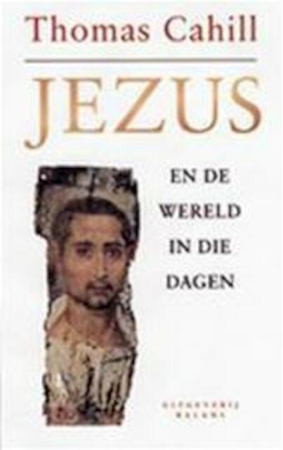 Jezus - Thomas Cahill, Bert van Rijswijk