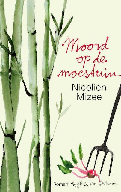 Moord op de moestuin - Nicolien Mizee