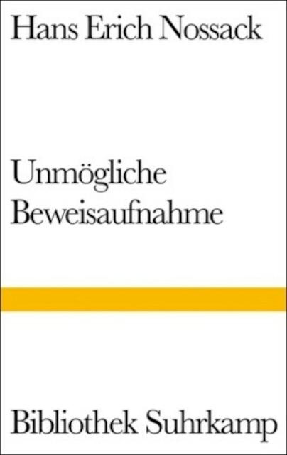 Unmögliche Beweisaufnahme - Hans Erich Nossack