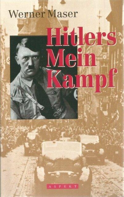 Adolf Hitlers Mein Kampf - Werner Maser
