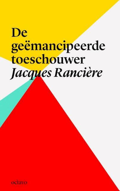 De geemancipeerde toeschouwer - Jacques Ranciere