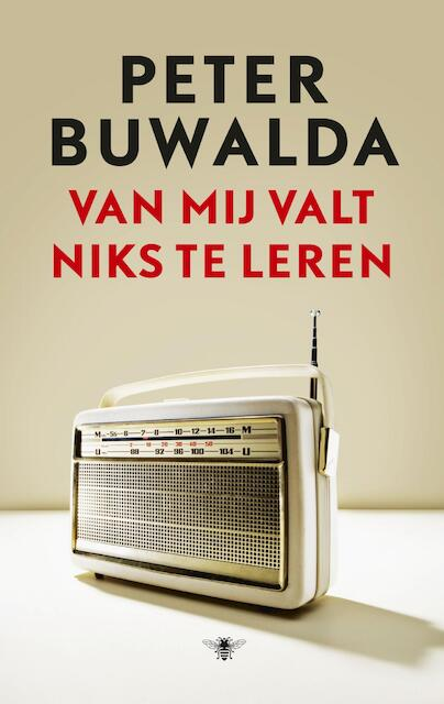 Van mij valt niks te leren - Peter Buwalda