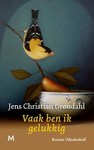 Vaak ben ik gelukkig - Jens Christian Grøndahl