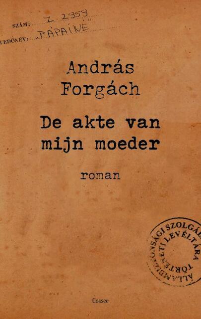De akte van mijn moeder - András Forgách