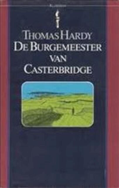 De burgemeester van Casterbridge - Thomas Hardy