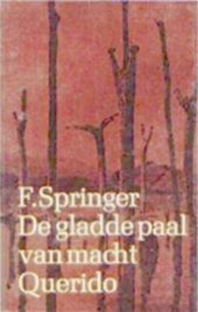 De gladde paal van macht - F. Springer