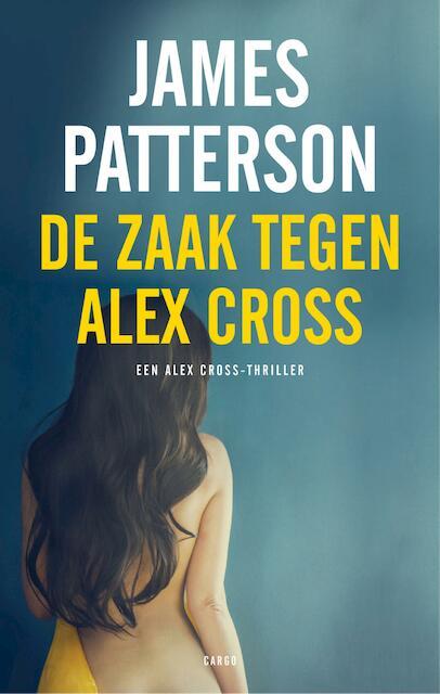 De zaak tegen Alex Cross - James Patterson