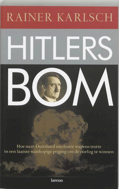 Hitlers Bom - Rainer Karlsch, H.E. van Riemsdijk