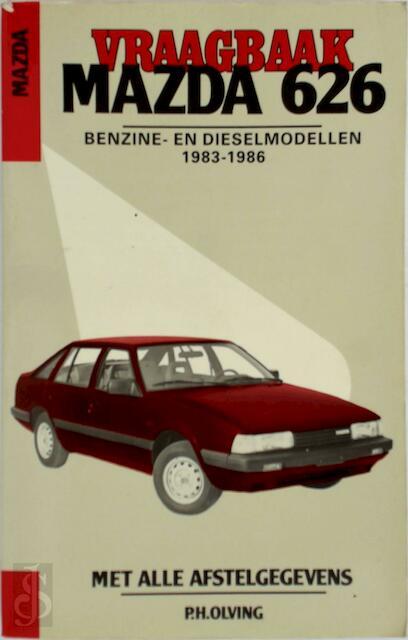 Vraagbaak voor uw Mazda 626 - P.H. Olving