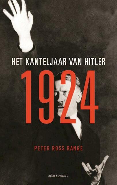 1924 - het kanteljaar van Hitler - Peter Ross Range ; Peter Range