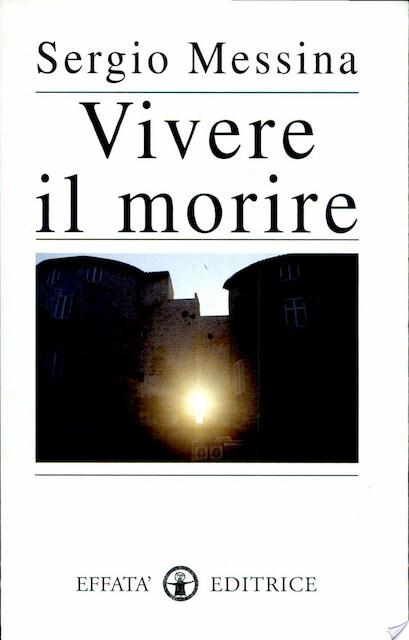 Vivere il morire - Sergio Messina
