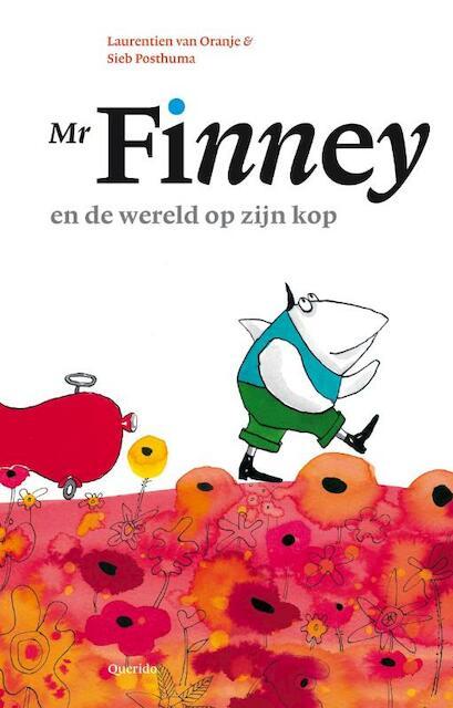 Mr. Finney en de wereld op zijn kop - Laurentien van Oranje