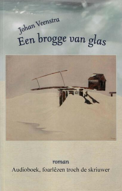 Een brogge van glas - Johan Veenstra
