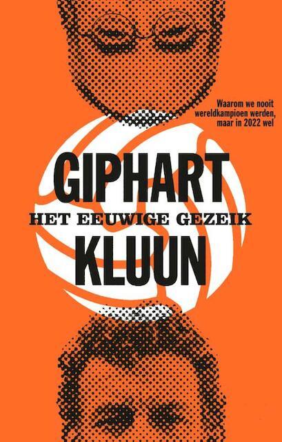 Het eeuwige gezeik - Ronald Giphart, Kluun