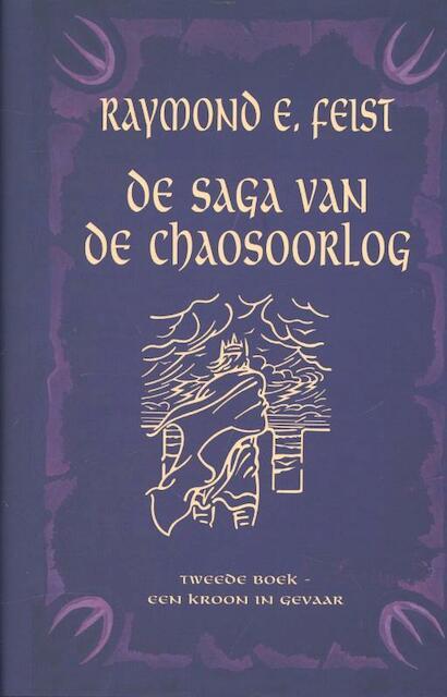 Saga van de chaosoorlog 2 Een kroon in gevaar - Raymond E. Feist