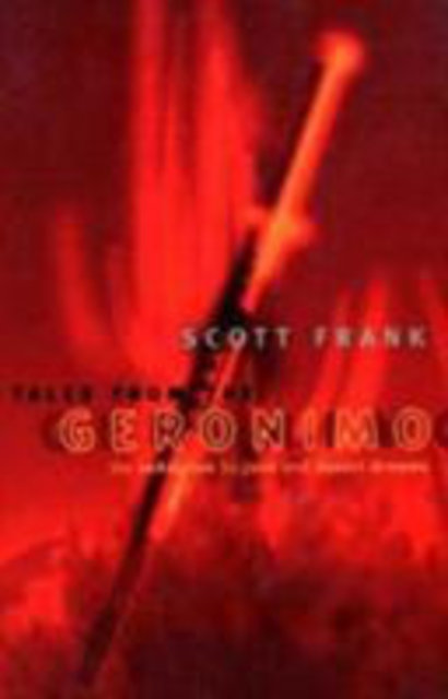 Tales from the Geronimo - Scott Frank
