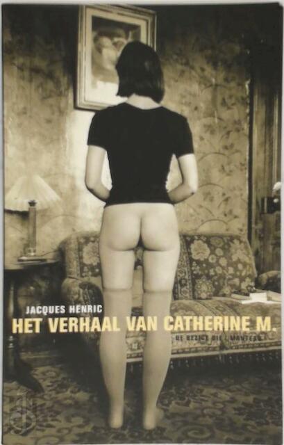 Het verhaal van Catherine M. - Jacques Henric, Nele Ysebaert