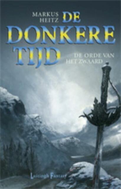 De Donkere Tijd / 2 De orde van het zwaard - Markus Heitz
