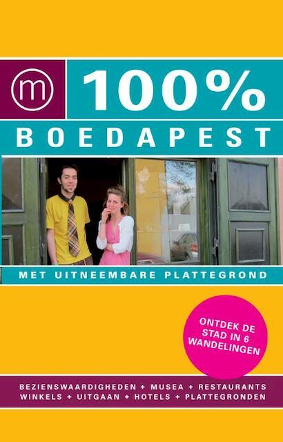 100% stedengids : 100% Boedapest - Annelies Pilon
