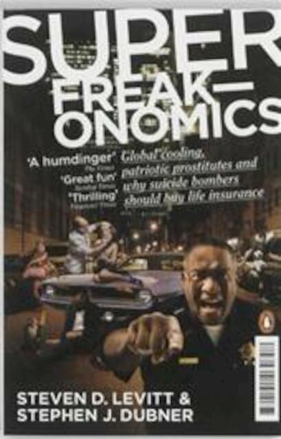Superfreakonomics - Steven D Levitt, Stephen J Dubner