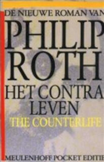 Het contraleven - Philip Roth, Rob van der Veer