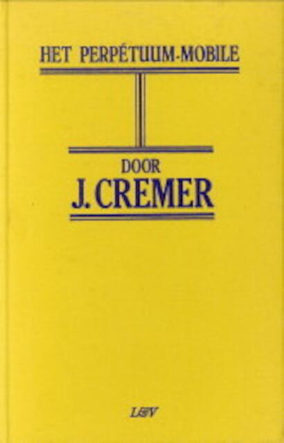 Het Perpetuum mobile - Jan Cremer Sr., Jan Cremer