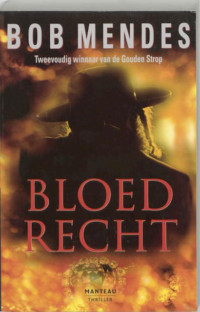 Bloedrecht - Bob Mendes