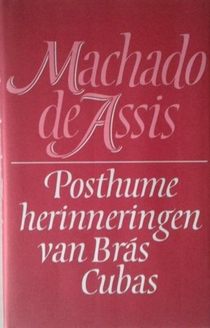 Posthume herinneringen van Brás Cubas - [Joaquim] Machado de Assis