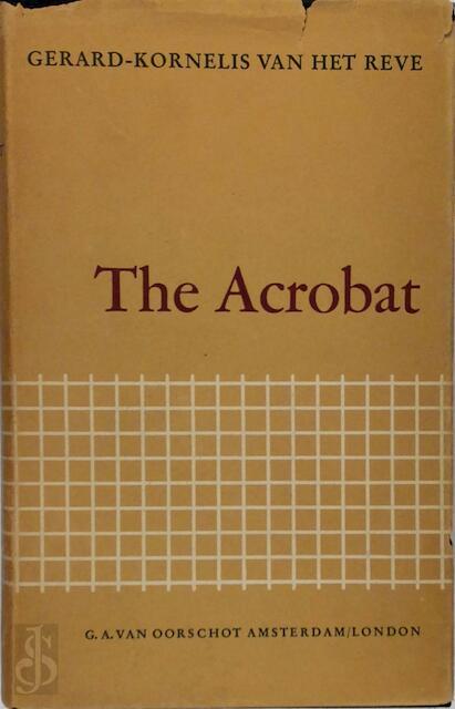 The Acrobat and Other Stories - Gerard Kornelis [= Gerard REVE]. Van Het Reve