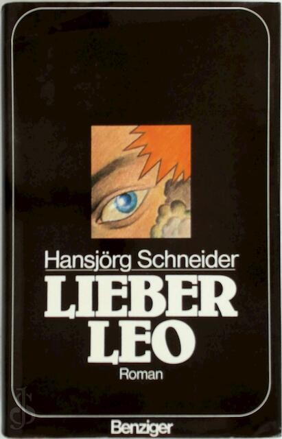 Lieber Leo - Hansjörg Schneider