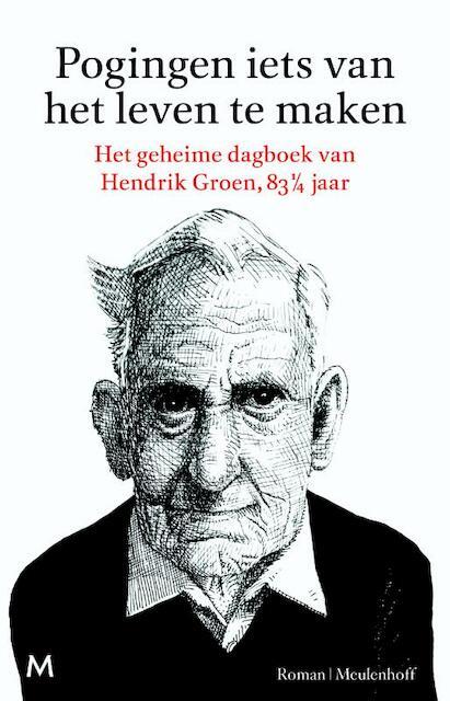 Pogingen iets van het leven te maken - Hendrik Groen