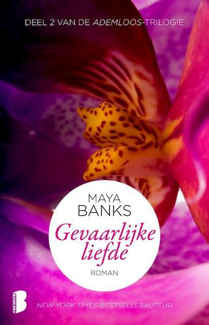 Gevaarlijke liefde - Maya Banks