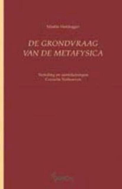 De grondvraag van de metafysica - Martin Heidegger, Martin Heidegger