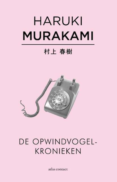 De opwindvogelkronieken - Haruki Murakami