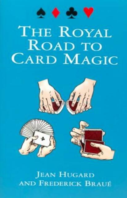 The Royal Road to Card Magic - Jean Hugard