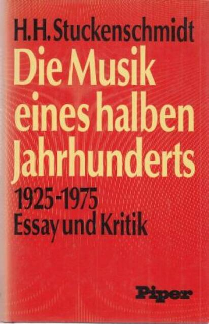 Die Musik eines halben Jahrhunderts - Hans Heinz Stuckenschmidt