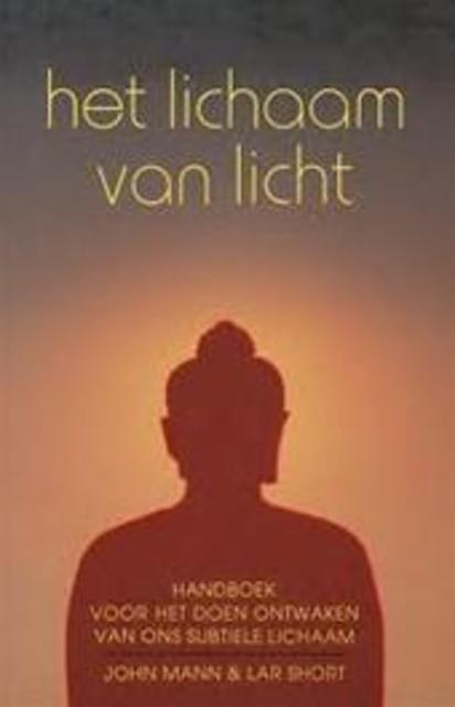 Het lichaam van licht - John Mann, Lar Short, Piet Hein Geurink