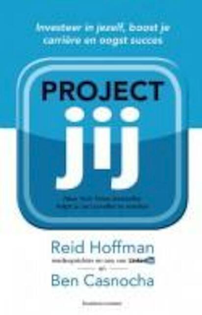 Project jij - Reid Hoffman, Ben Casnocha