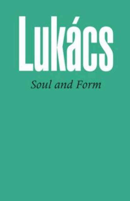 Soul and Form - Georg Lukács