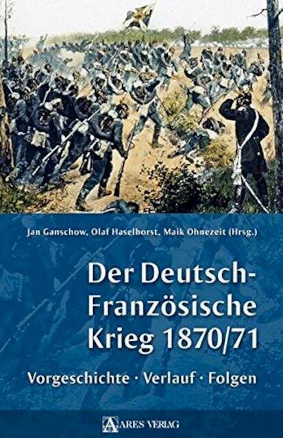 Der Deutsch-Französische Krieg 1870/71 -