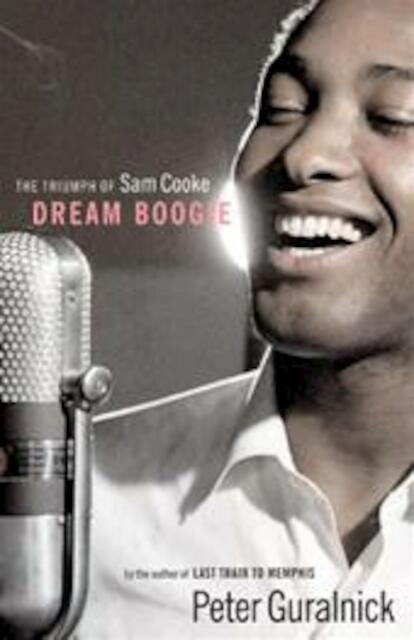 Dream boogie - Peter Guralnick