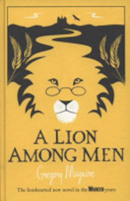 A Lion Among Men - Gregory Maguire