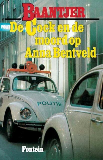 De Cock en de moord op Anna Bentveld - Albert Cornelis Baantjer