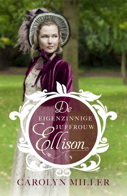 De eigenzinnige juffrouw Ellison - Carolyn Miller